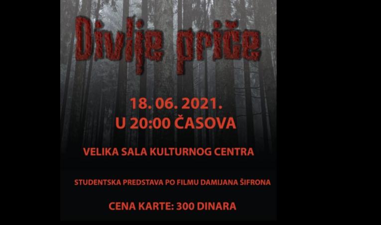 """U KULTURNOM CENTRU: U petak 18. juna studentska predstava """"Divlje priče"""""""